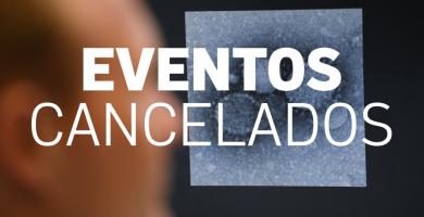 Eventos cancelados por el Coronavirus